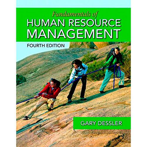 Fundamentals of Human Resource Management (4th Edition) Dessler