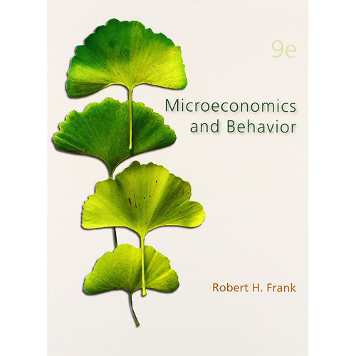 Microeconomics and Behavior (9th Edition) Frank