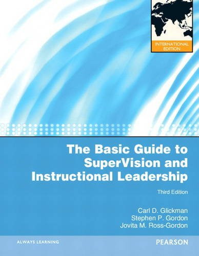 The Basic Guide to SuperVision and Instructional Leadership (3rd Edition) Glickman IE