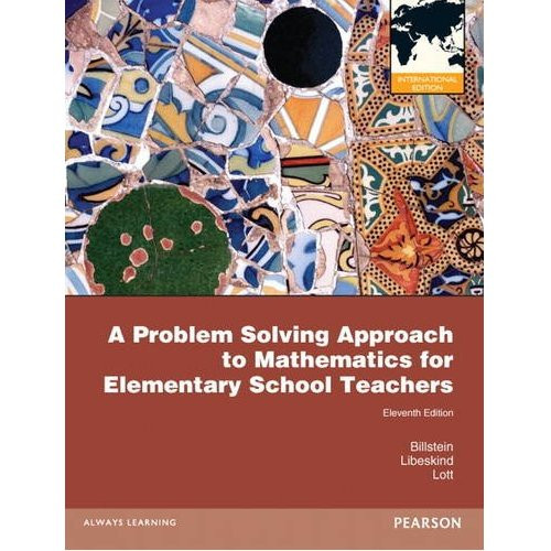 A Problem Solving Approach to Mathematics for Elementary School Teachers (11th Edition) Billstein IE
