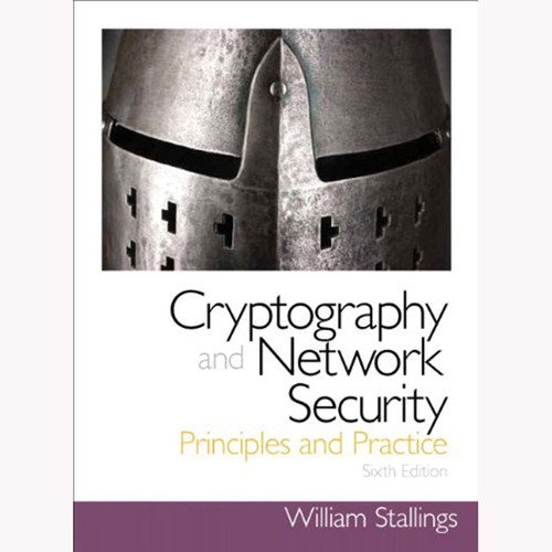 Cryptography and Network Security: Principles and Practice (6th Edition) Stallings