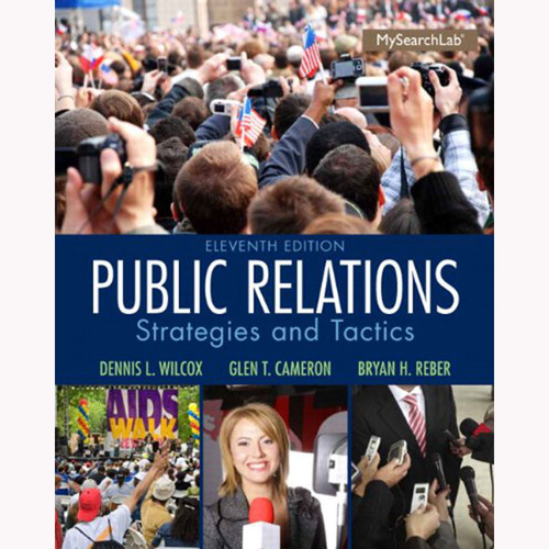 Public Relations: Strategies and Tactics (11th Edition) Wilcox