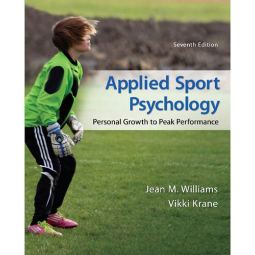 Applied Sport Psychology: Personal Growth to Peak Performance (7th Edition) Williams