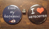 Meteorite Buttons - Kiss my Asteroid & I Heart Meteorites (Lot of 2)