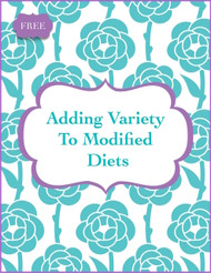 Adding Variety and Appeal to Modified Diets