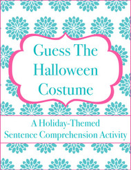 Guess the Halloween Costume (Sentence Comprehension)