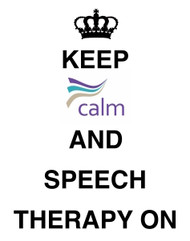 KEEP CALM AND SPEECH THERAPY ON SIGN