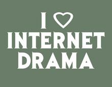Internet Drama T-Shirt