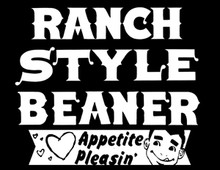 Ranch Style Beaner T-Shirt