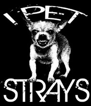 I Pet Strays T-Shirt
