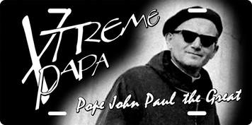 St. John Paul II Xtreme Papa License Plate