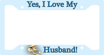 Yes I Love My Husband Plate Frame