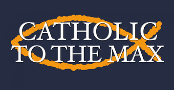 Catholic to the Max (blue) Vinyl Bumper Sticker