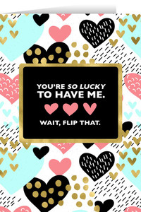 You're So Lucky Valentine's Day Greeting Card