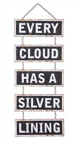 "Metal ""Every Cloud Has A Silver Lining"" Metal Hanging Sign"