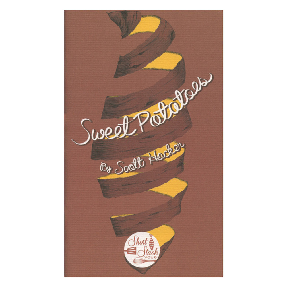 Short Stack Editions Volume 6: Sweet Potatoes