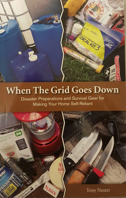 When the Grid Goes Down Diaster Preparations and Survival Gear for Making Your Home Self-Reliant