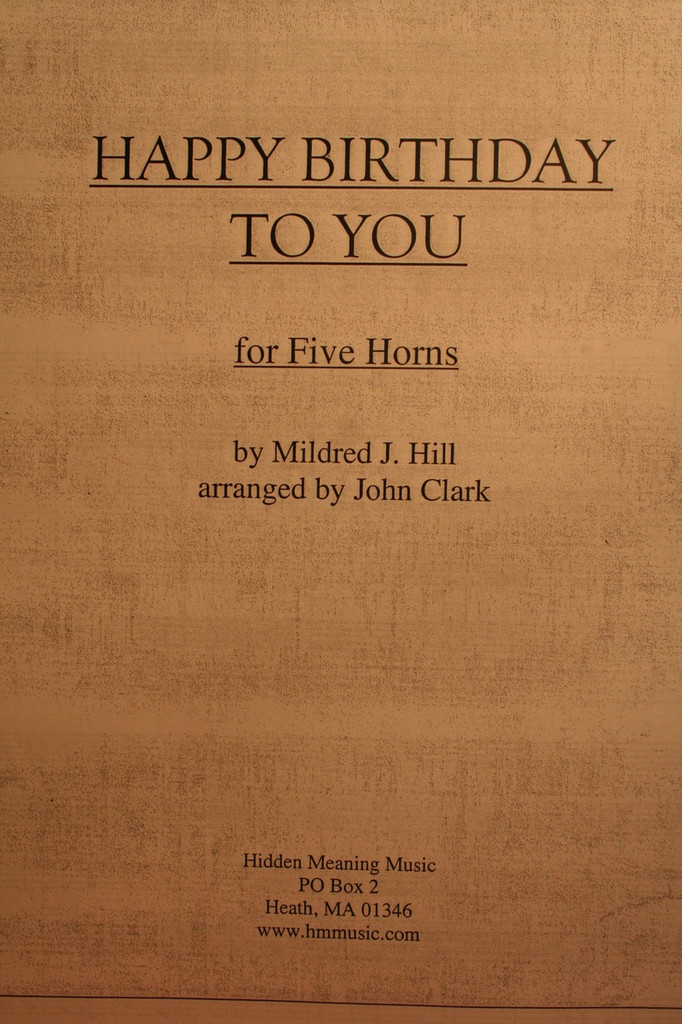 Hill, Mildred J. - Happy Birthday To You (arr. John Clark)