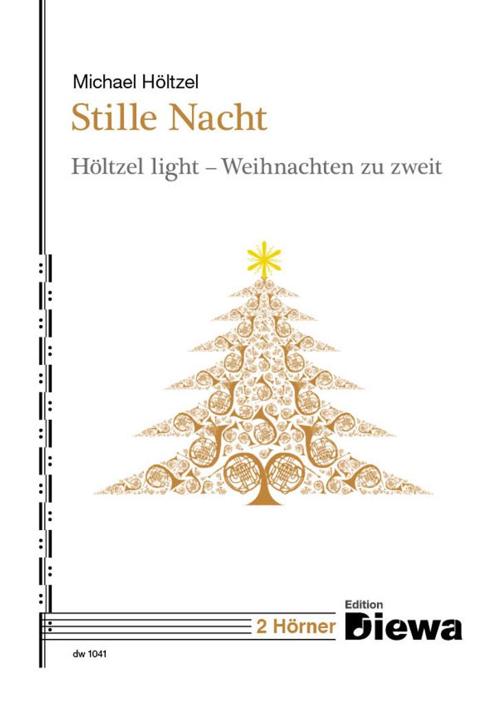 Höltzel, Michael  Stille Nacht, Höltzel light - Weihnachten zu zweit  für 2 Hörner
