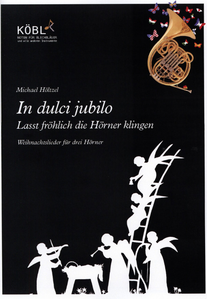 Höltzel, Michael (Arr.)  In dulci jubilo - Lasst fröhlich die Hörner klingen  für 3 Hörner