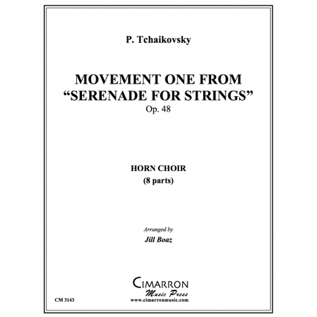 "Movement one from ""Serenade for Strings"" for 8 Horns -Tchaikovsky, arr. Boaz, Cathy Jill"