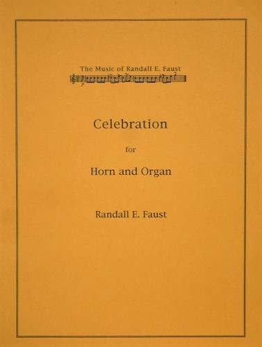 Faust, Randall - Celebration for Horn and Organ