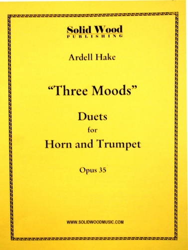 "Hake, Ardell - ""Three Moods"" for Horn and Trumpet, Opus 35."