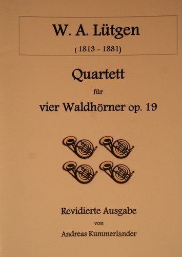 Lütgen, W.A. - Quartet For Four Horns, Op. 19