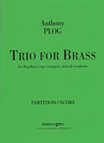 Plog, Anthony - Trio For Brass (Trumpet, Horn, Trombone)