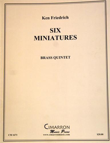 Friedrich, Ken - Six Miniatures