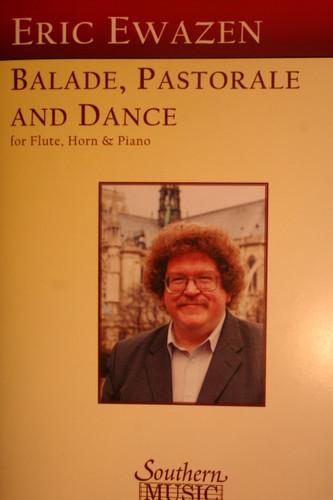 Ewazen, Eric - Ballade, Pastorale & Dance