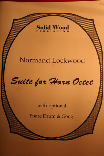 Lockwood, Normand - Suite for Horn Octet
