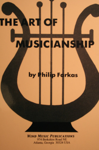 Farkas, Philip - The Art Of Musicianship