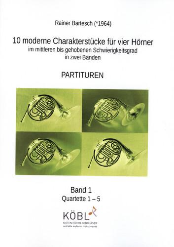 Bartesch, Rainer (*1964)  10 moderne Charakterstücke  für vier Hörner (Horns) - Band 1 (Volume 1)