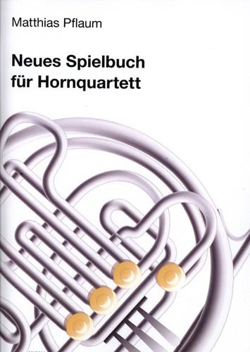 Pflaum, Matthias (Hrsg.)  Neues Spielbuch für Hornquartett  für 4 Hörner (4 horns)