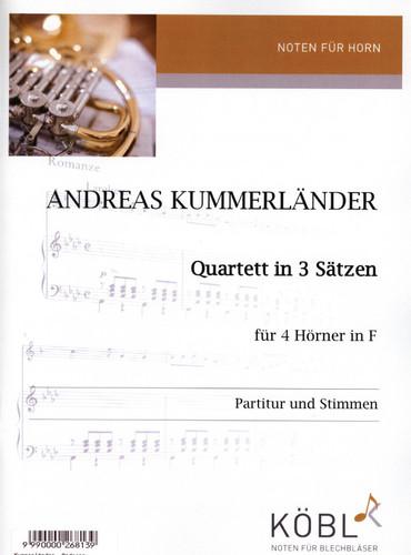 Kummerländer, Andreas  Quartett in 3 Sätzen  für für 4 Hörner in F  Professor Wolfgang Gaag gewidmet  (Erwachen - Trauer - Freude)