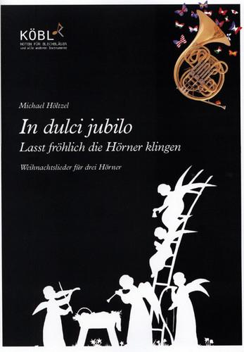 Höltzel, Michael (Arr.) - In dulci jubilo - Lasst fröhlich die Hörner klingen