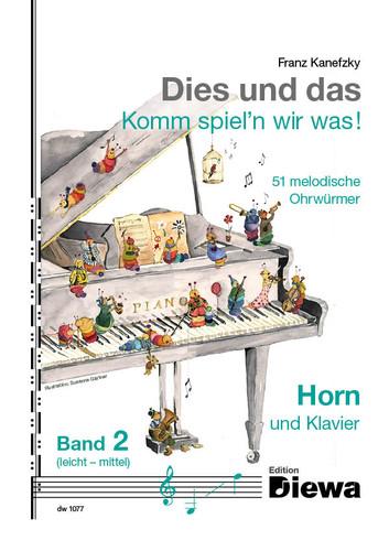 Kanefzky, Franz Dies und das - Komm spiel'n wir was! Band 2 für Horn in F und Klavier