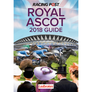 Racing Post Royal Ascot Guide 2018