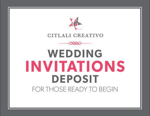 Invitations Deposit: Begin or Hold Your Spot