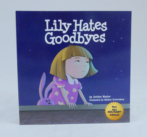 LIly Hates Goodbyes (All Military)-Deployment