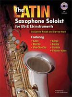 The Latin Saxophone Soloist for Bb & Eb instruments