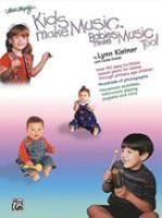 Kids Make Music, Babies Make Music, Too! Teacher's Guide