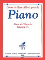 Alfred's Basic Piano Course: French Edition Theory Book 1A