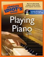 The Complete Idiot's Guide to Playing Piano, 3rd Ed.