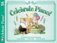 Celebrate Piano! Lesson and Musicianship 1A