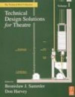 Technical Design Solutions for the Theatre, Volume 1