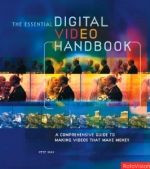 The Essential Digital Video Handbook