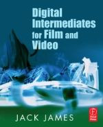 Digital Intermediate for Film and Video