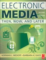 Electronic Media, 2nd Edition - Then, Now, and Later